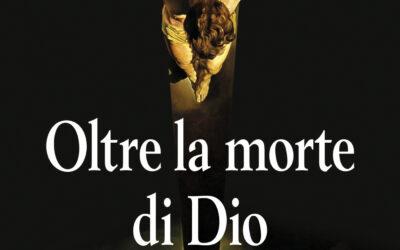"""Radio Oreb legge per voi : """"Oltre la morte di Dio"""""""